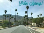 A Weekend in Palm Springs